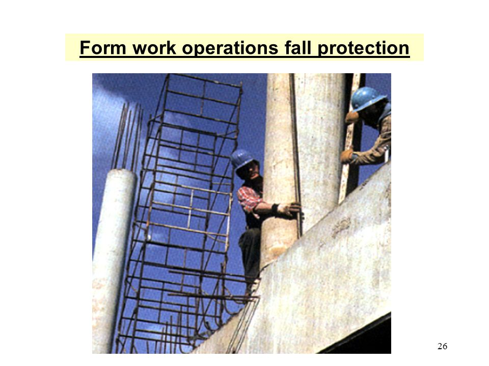 Form work operations fall protection