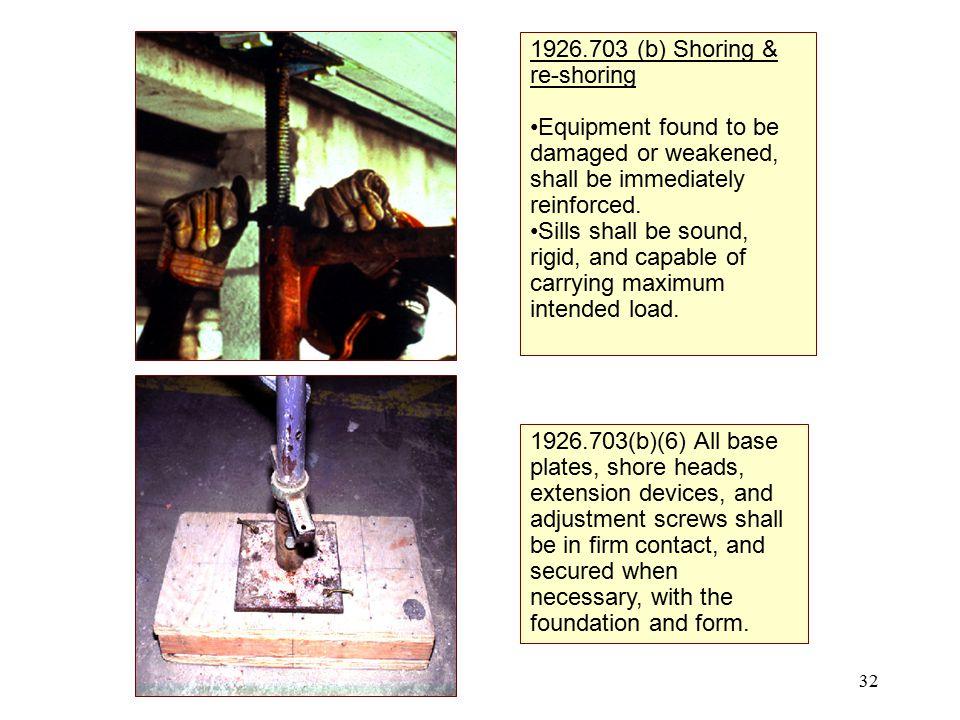 1926.703 (b) Shoring & re-shoring