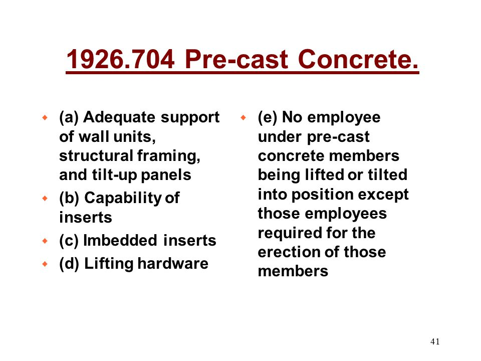 1926.704 Pre-cast Concrete. (a) Adequate support of wall units, structural framing, and tilt-up panels.