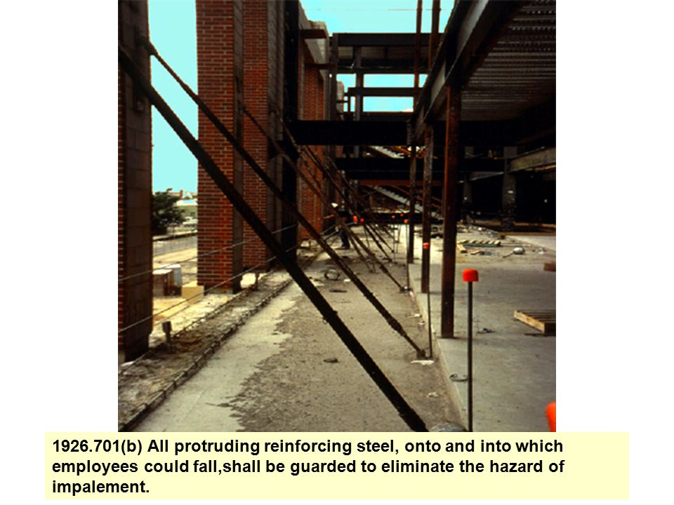 1926.701(b) All protruding reinforcing steel, onto and into which employees could fall,shall be guarded to eliminate the hazard of impalement.