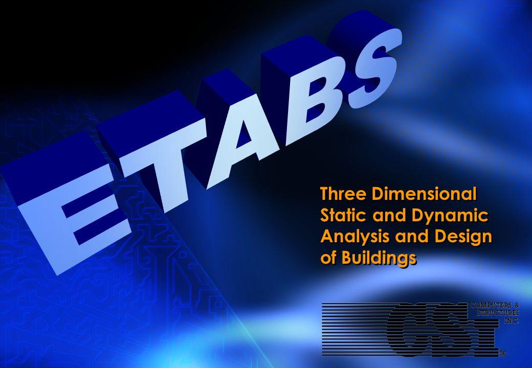 ETABS Three Dimensional Static and Dynamic Analysis and Design of Buildings