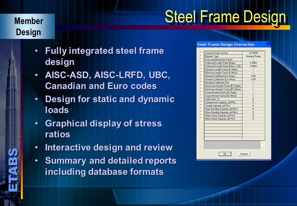 Steel Frame Design Member Design Fully integrated steel frame design