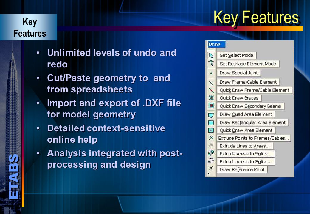 Key Features Key Features Unlimited levels of undo and redo