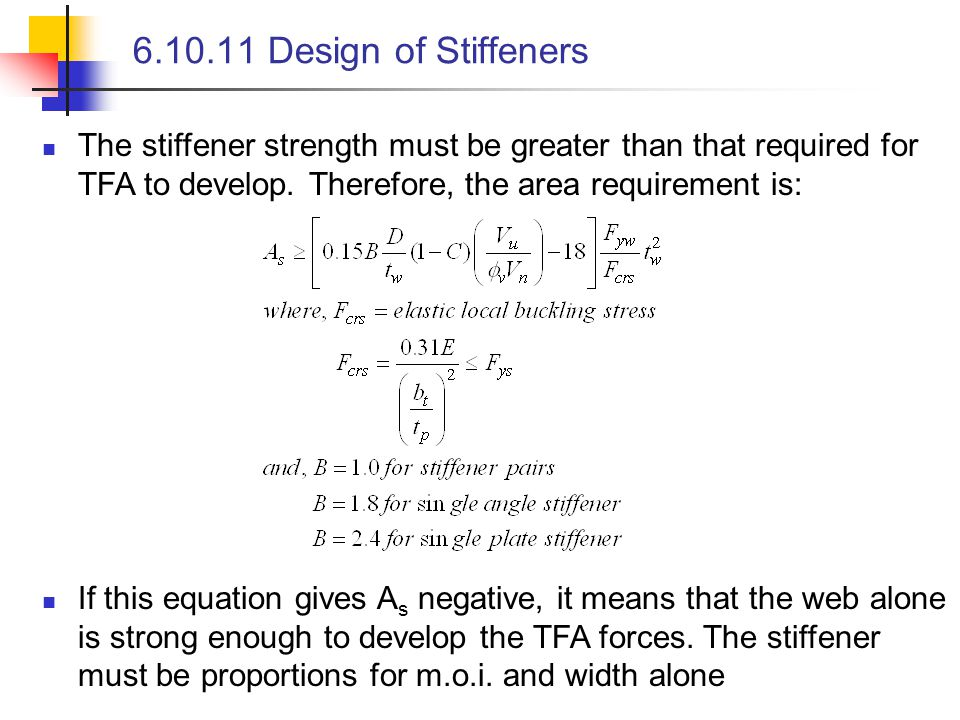 6.10.11 Design of Stiffeners The stiffener strength must be greater than that required for TFA to develop. Therefore, the area requirement is: