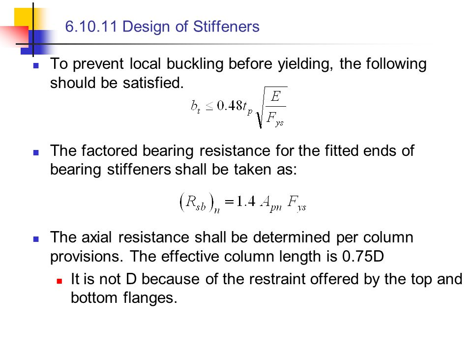 6.10.11 Design of Stiffeners To prevent local buckling before yielding, the following should be satisfied.