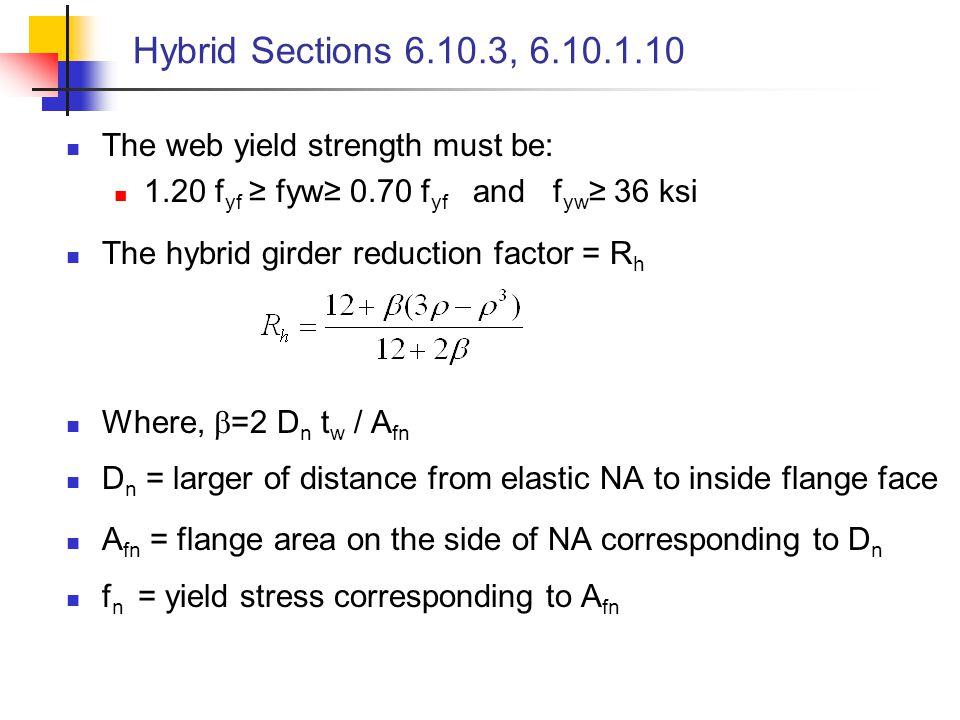 Hybrid Sections 6.10.3, 6.10.1.10 The web yield strength must be: