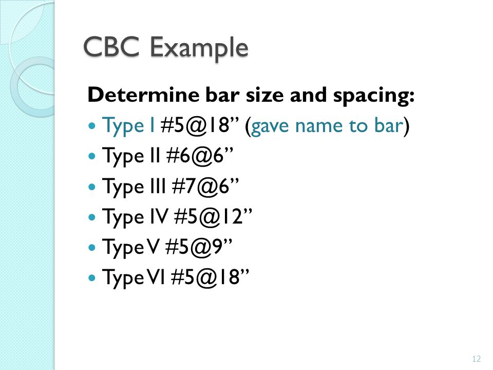 CBC Example Determine bar size and spacing:
