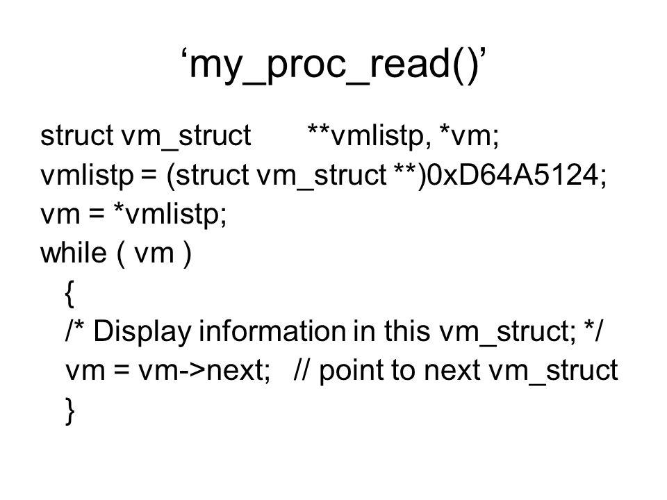 'my_proc_read()' struct vm_struct **vmlistp, *vm;