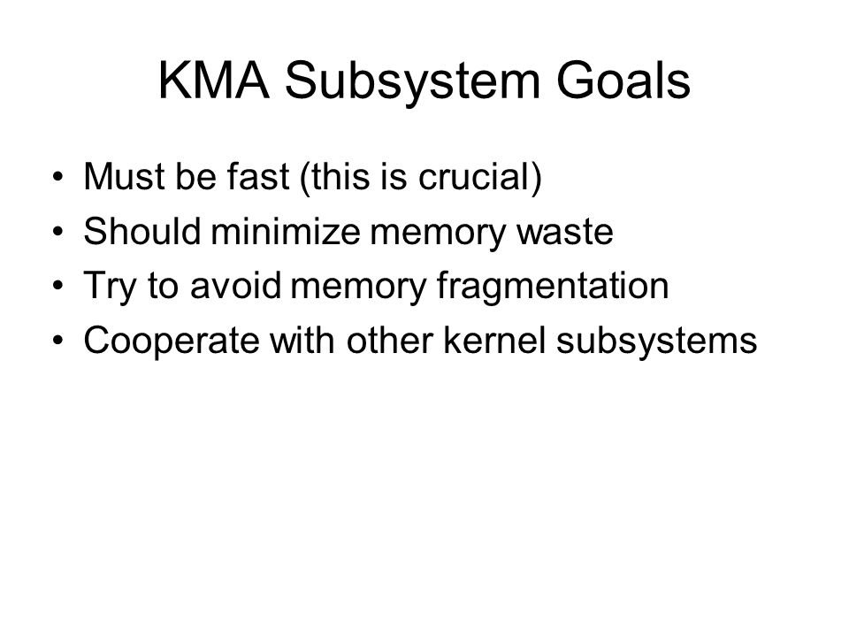 KMA Subsystem Goals Must be fast (this is crucial)