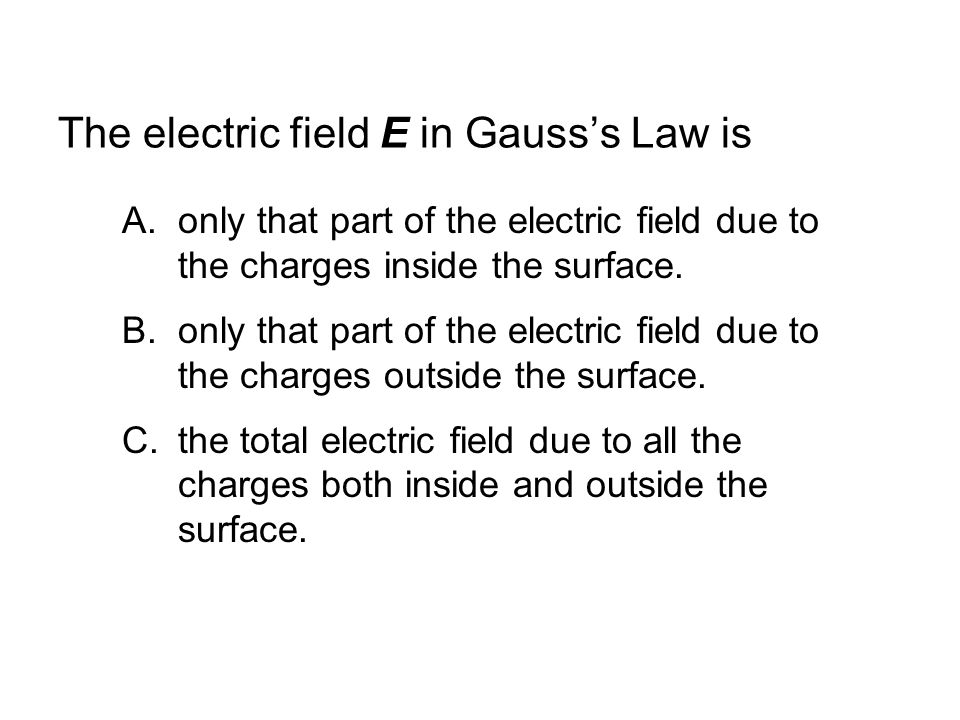 The electric field E in Gauss's Law is