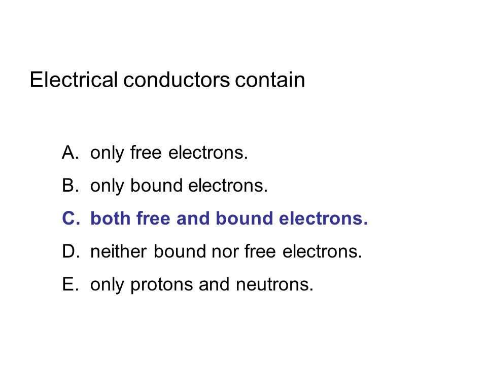 Electrical conductors contain