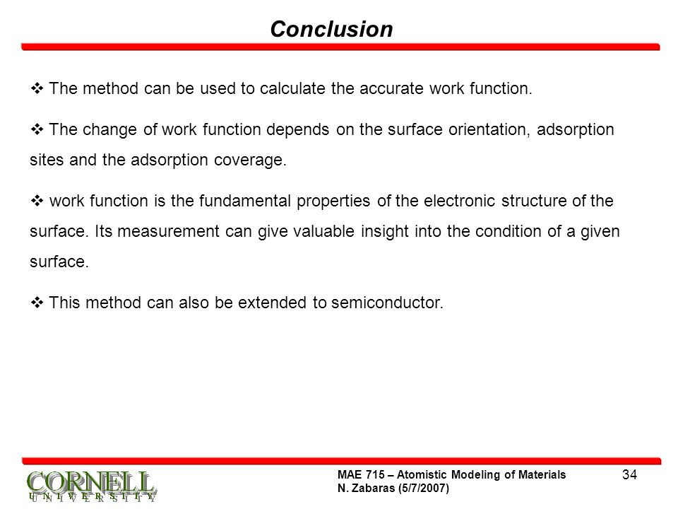 Conclusion The method can be used to calculate the accurate work function.