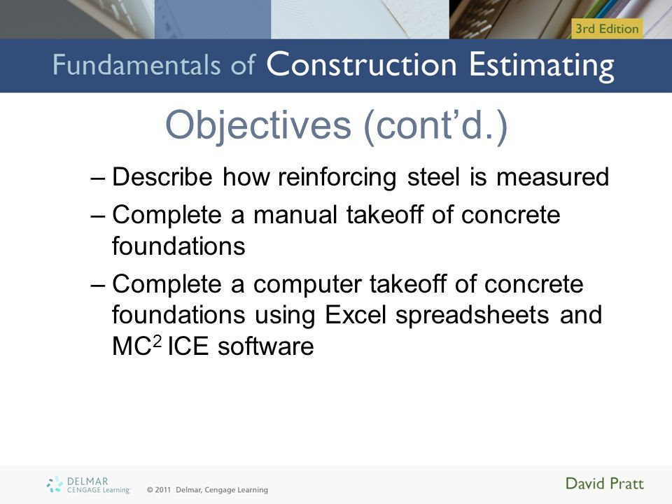 Objectives (cont'd.) Describe how reinforcing steel is measured