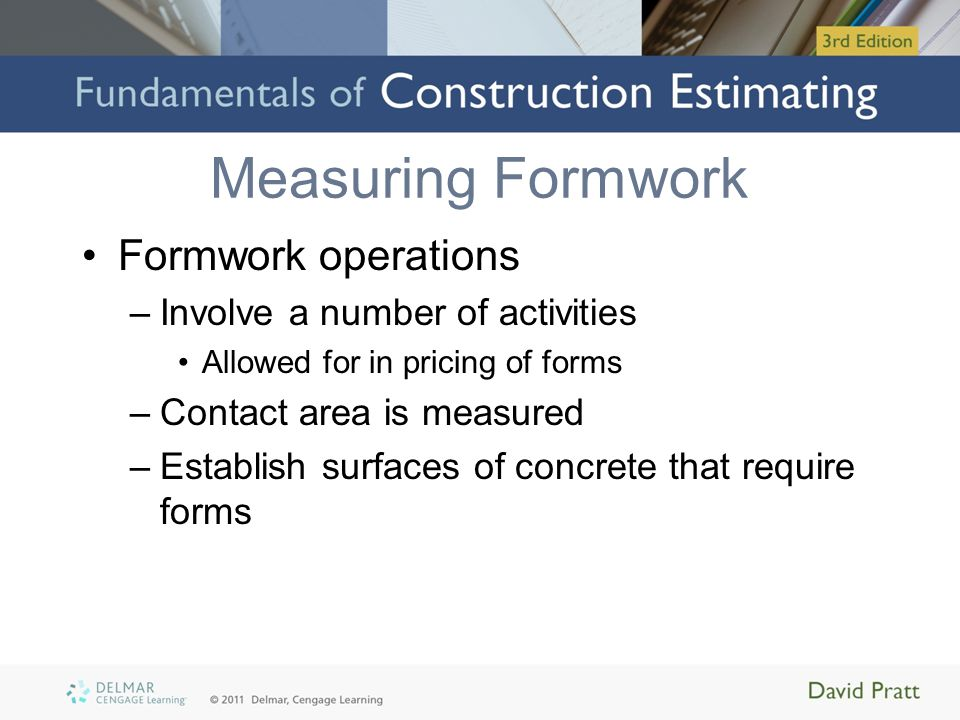Measuring Formwork Formwork operations Involve a number of activities