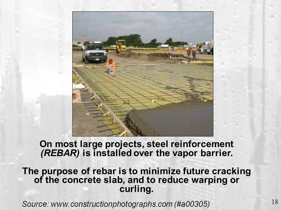 Read slide Rebar installation includes cutting, which creates both sparks and sharp edges.