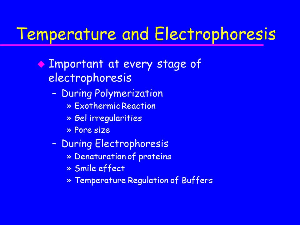 Temperature and Electrophoresis