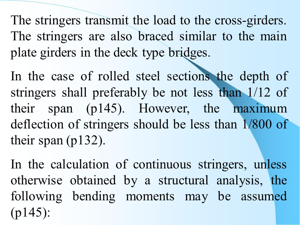 The stringers transmit the load to the cross-girders