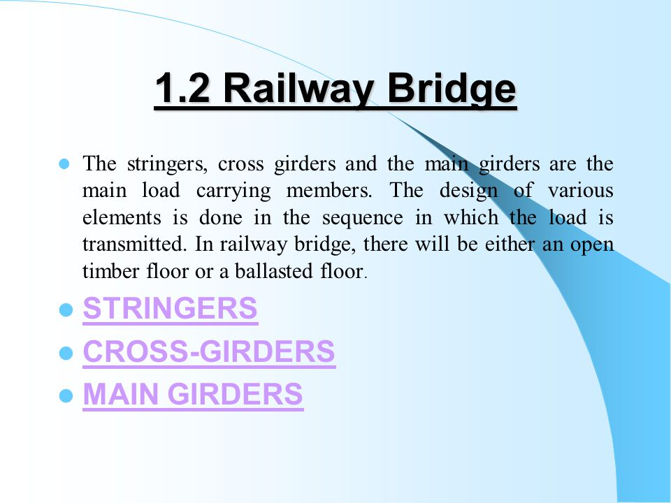 1.2 Railway Bridge STRINGERS CROSS-GIRDERS MAIN GIRDERS