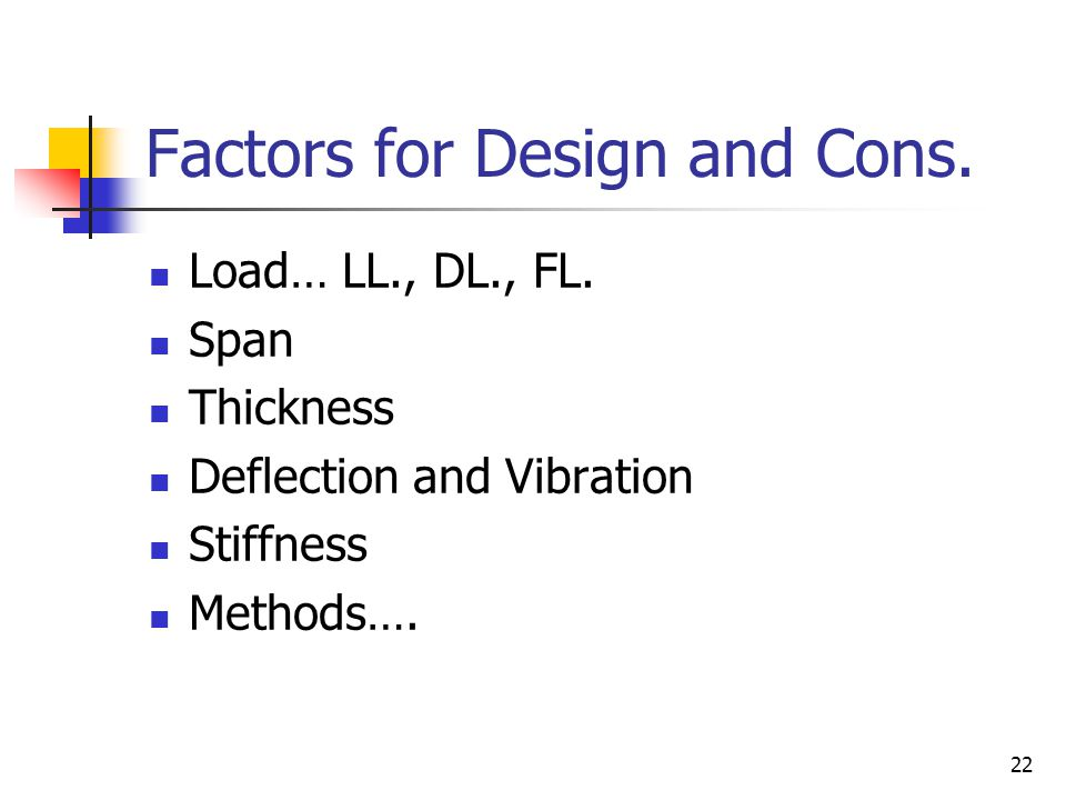 Factors for Design and Cons.
