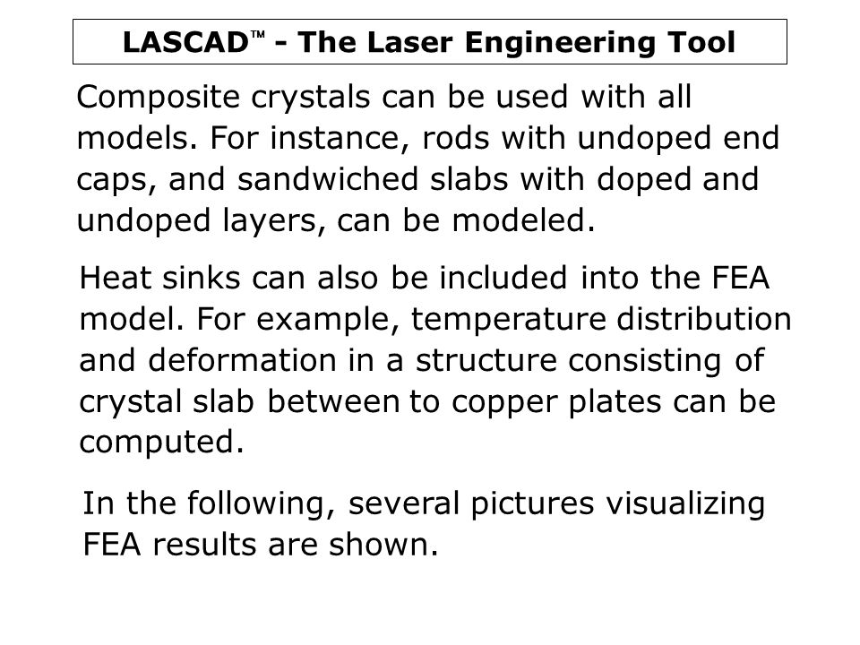 Composite crystals can be used with all models