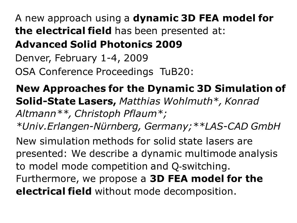 A new approach using a dynamic 3D FEA model for the electrical field has been presented at: