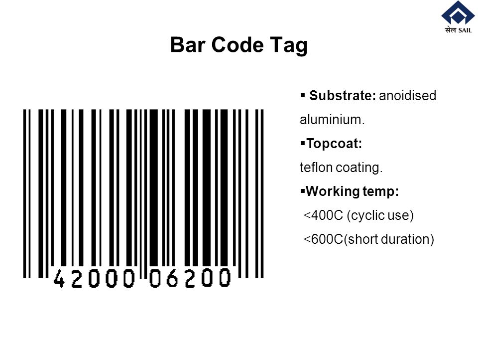 Bar Code Tag Substrate: anoidised aluminium. Topcoat: teflon coating.