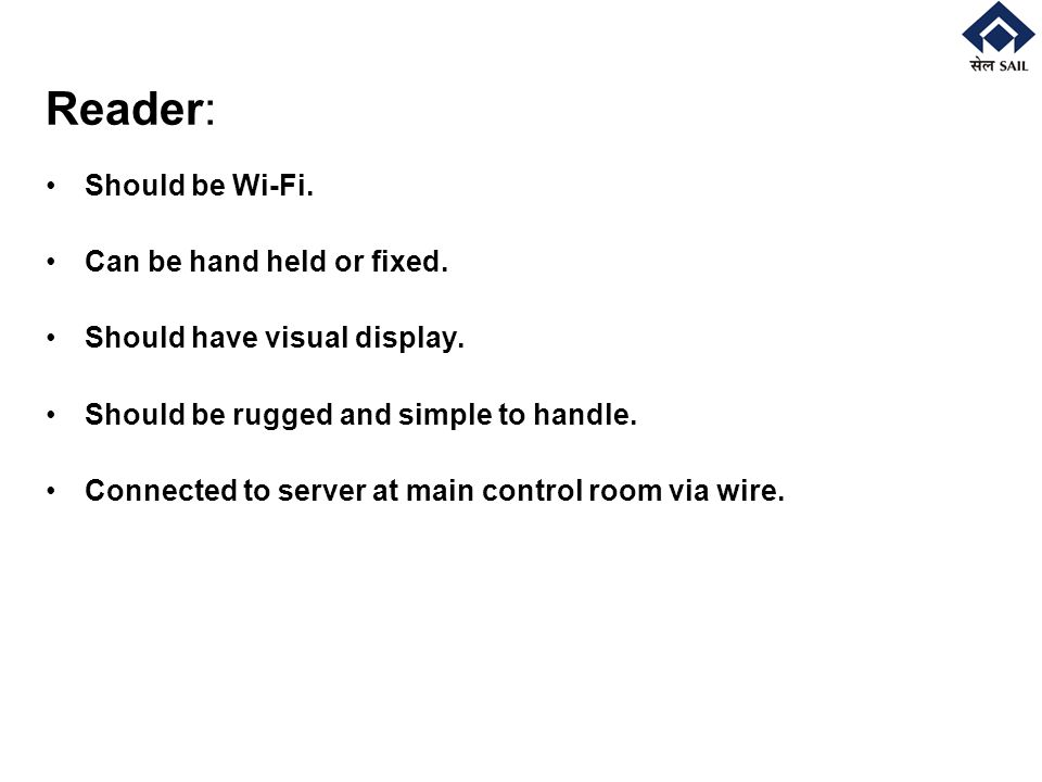 Reader: Should be Wi-Fi. Can be hand held or fixed.