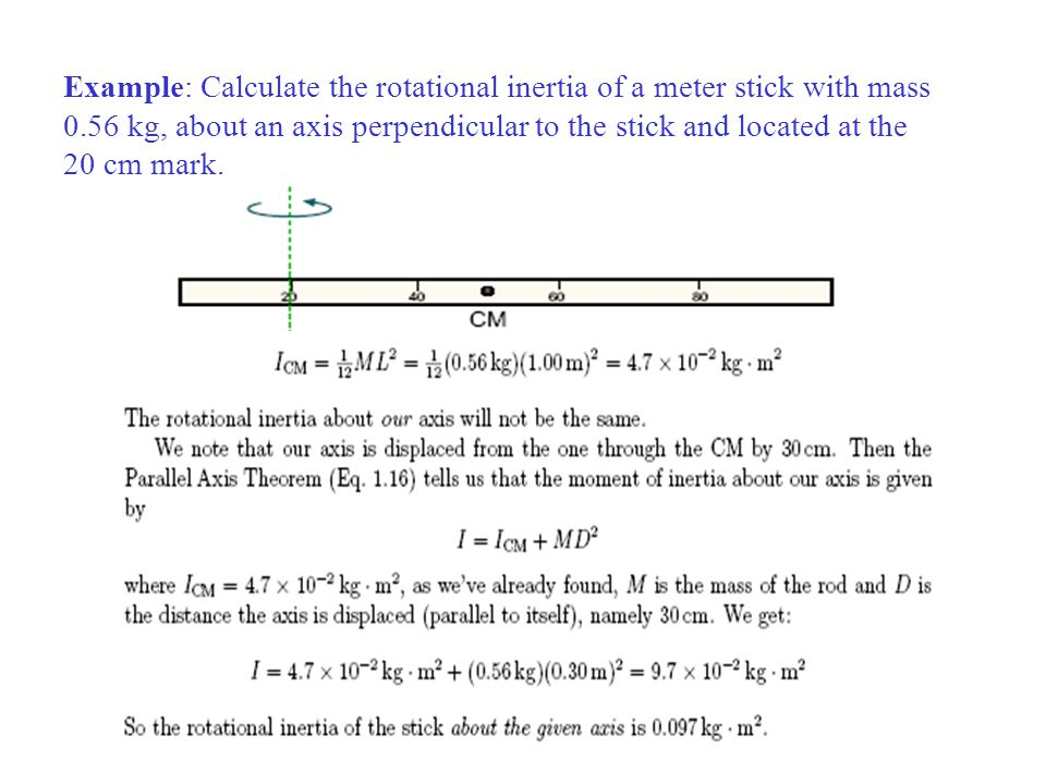 Example: Calculate the rotational inertia of a meter stick with mass 0