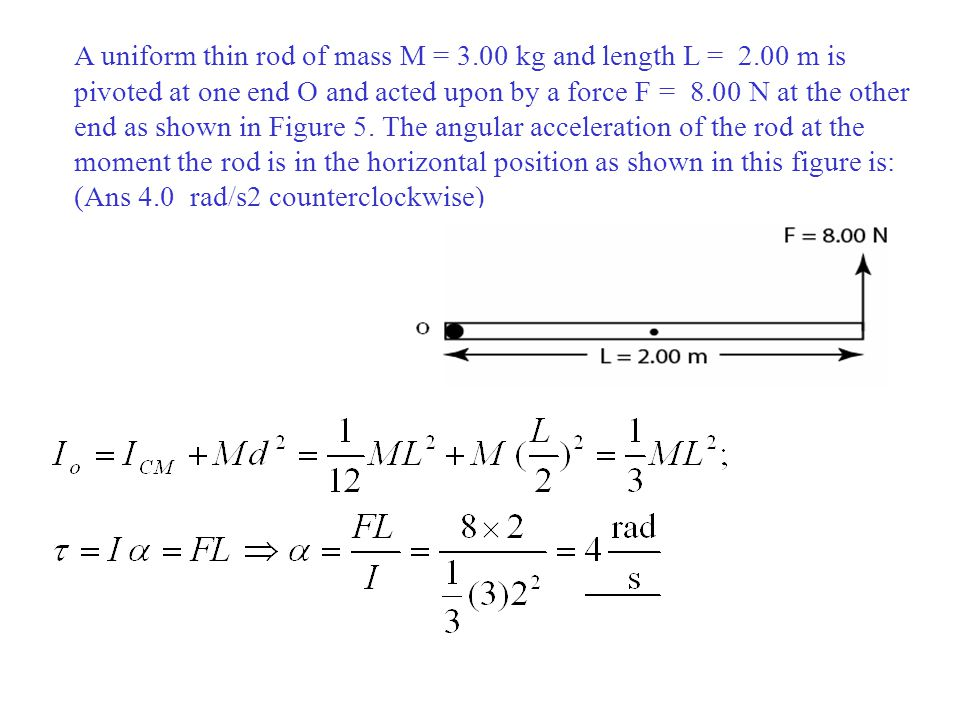 A uniform thin rod of mass M = 3. 00 kg and length L = 2