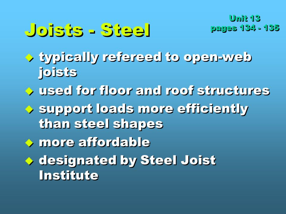 Joists - Steel typically refereed to open-web joists