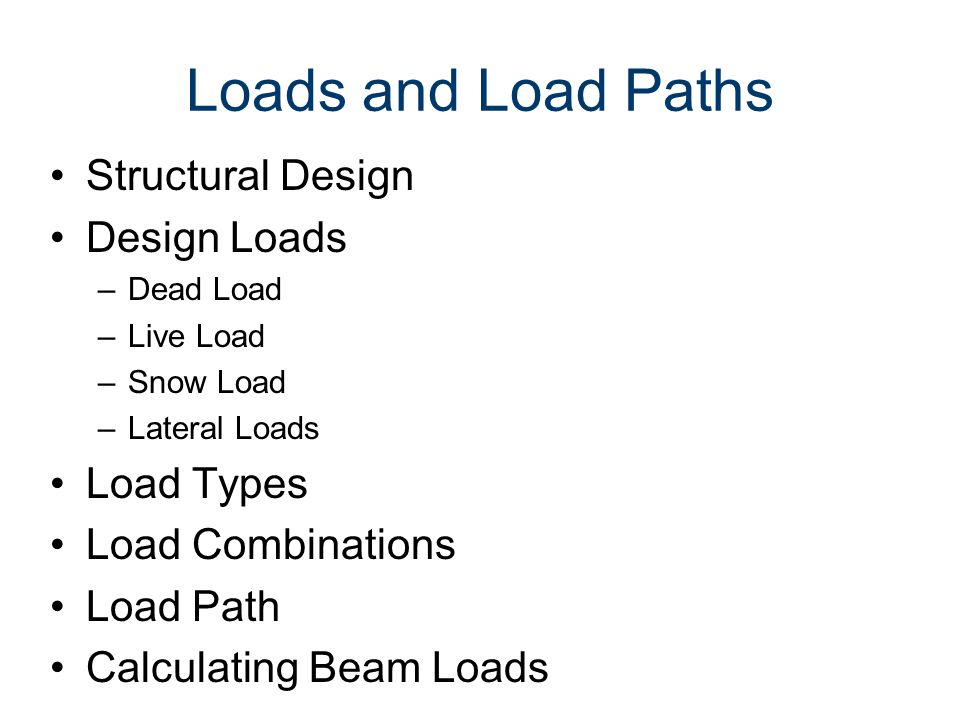 Loads and Load Paths Structural Design Design Loads Load Types