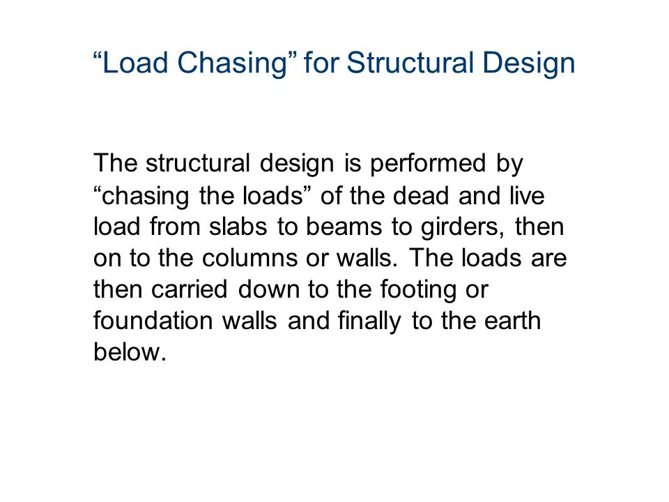 Load Chasing for Structural Design