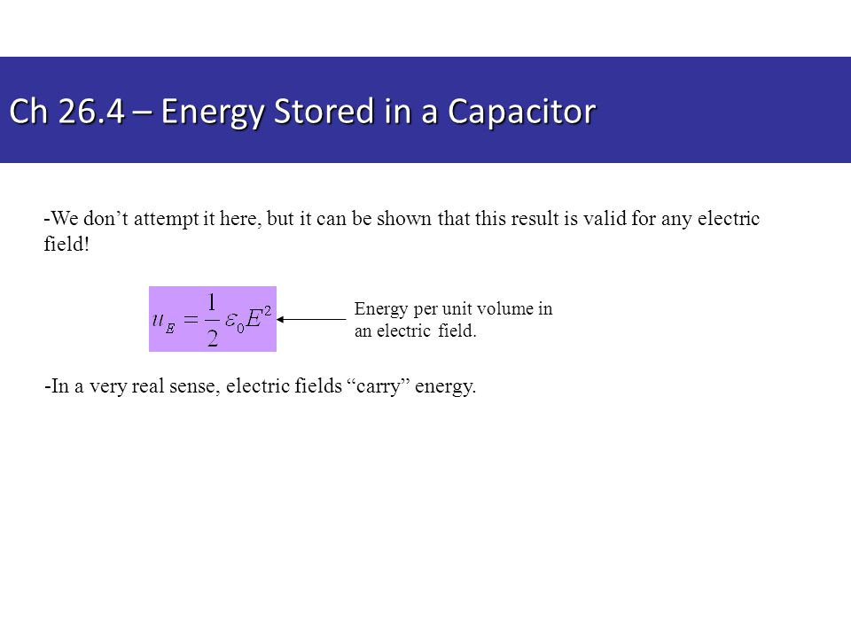 Ch 26.4 – Energy Stored in a Capacitor