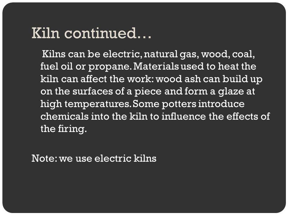 Kiln continued…