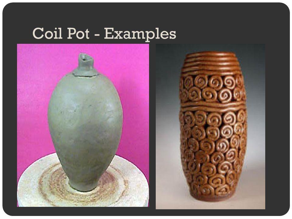 Coil Pot - Examples