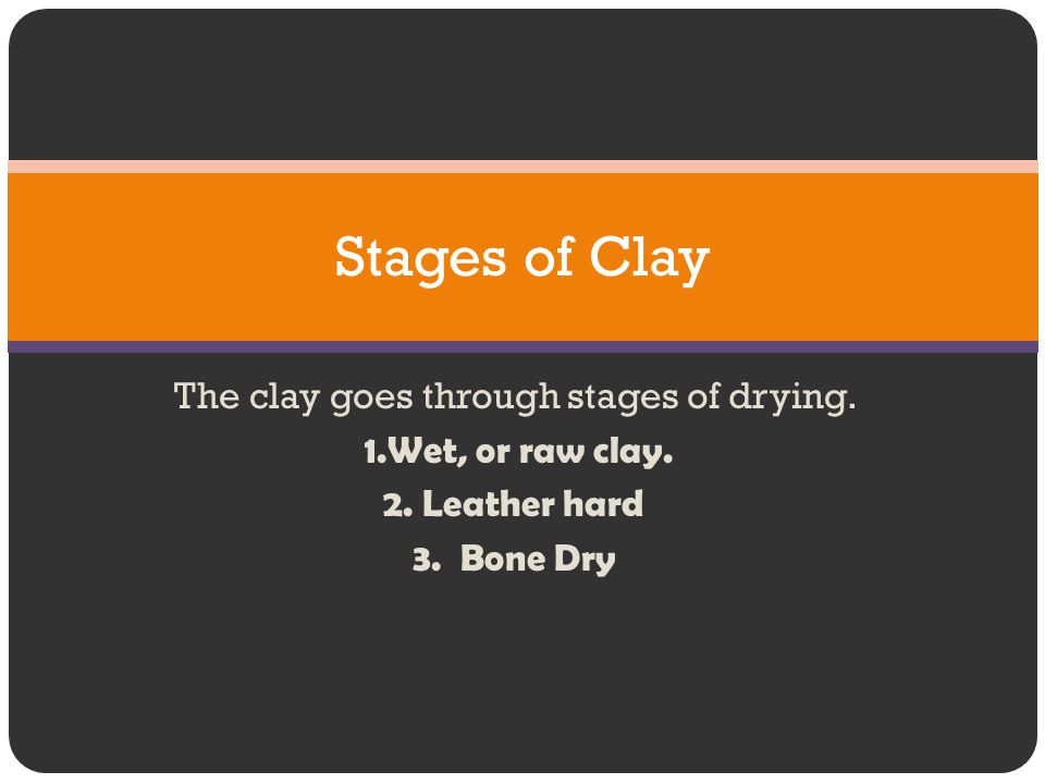 The clay goes through stages of drying.