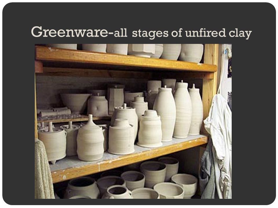 Greenware-all stages of unfired clay