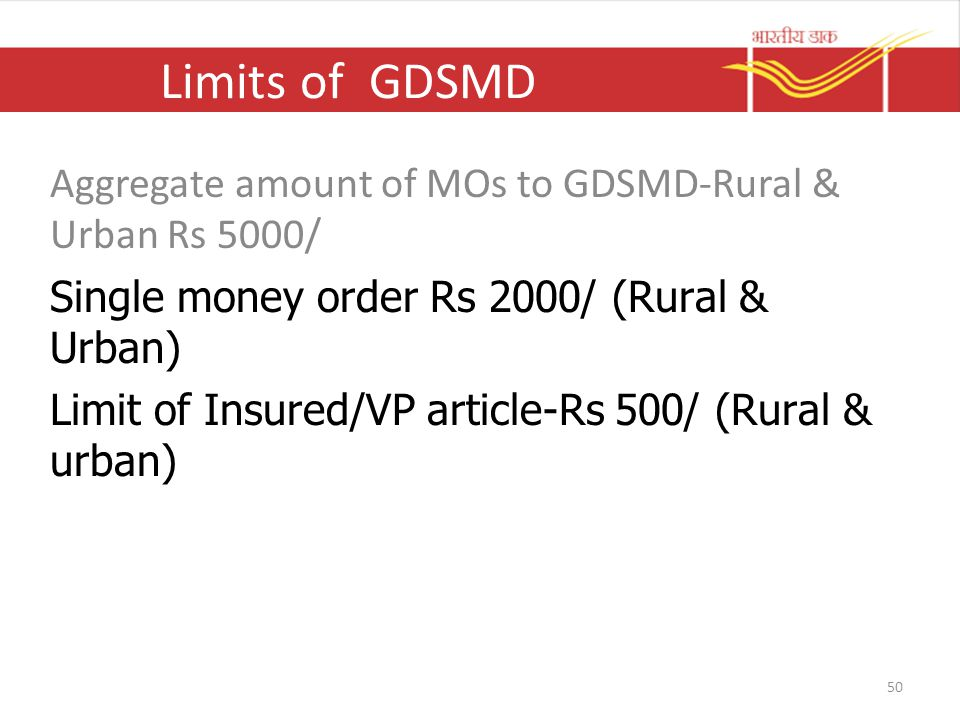 Limits of GDSMD Aggregate amount of MOs to GDSMD-Rural & Urban Rs 5000/ Single money order Rs 2000/ (Rural & Urban)