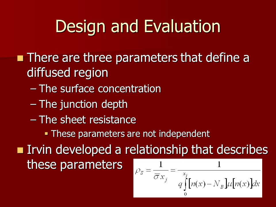 Design and Evaluation There are three parameters that define a diffused region. The surface concentration.