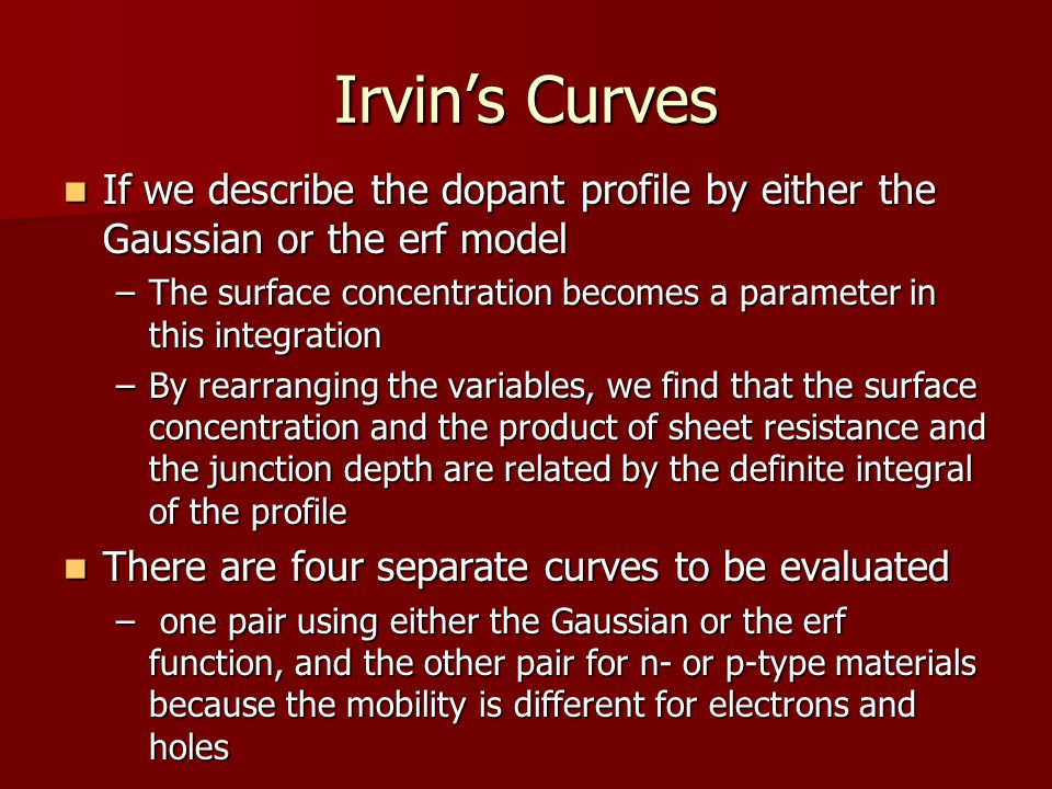 Irvin's Curves If we describe the dopant profile by either the Gaussian or the erf model.