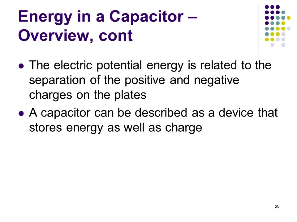 Energy in a Capacitor – Overview, cont