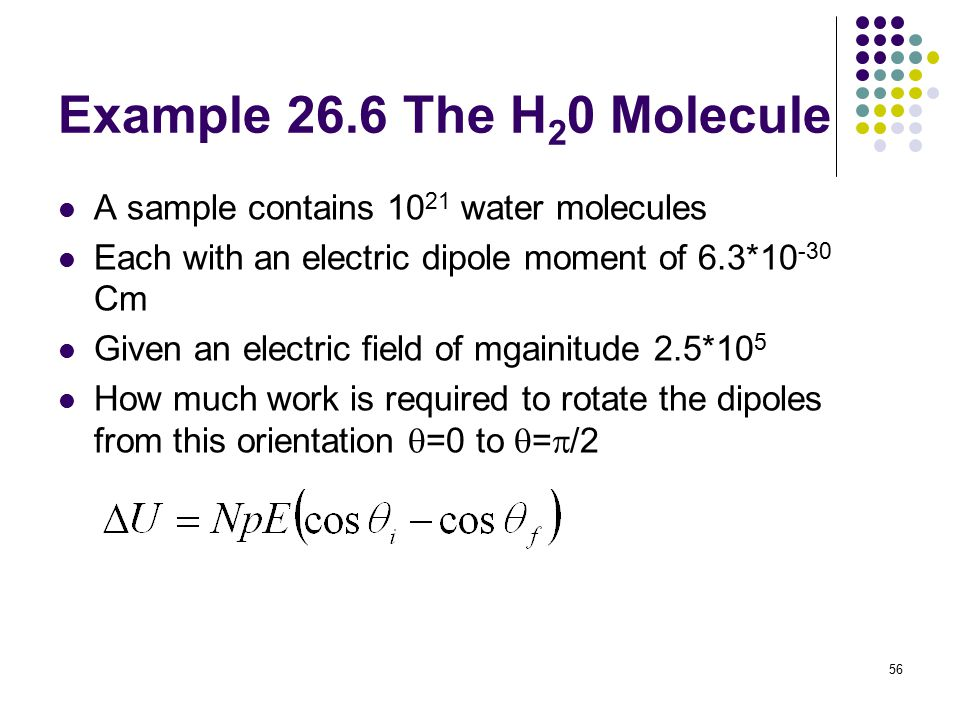 Example 26.6 The H20 Molecule A sample contains 1021 water molecules