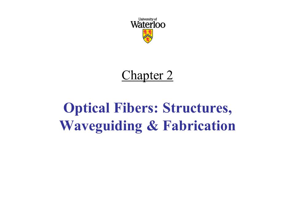 Chapter 2 Optical Fibers: Structures, Waveguiding & Fabrication