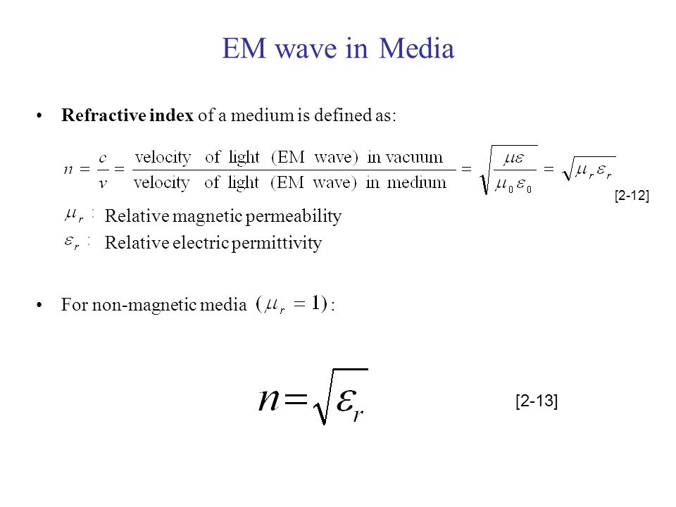 EM wave in Media Refractive index of a medium is defined as: