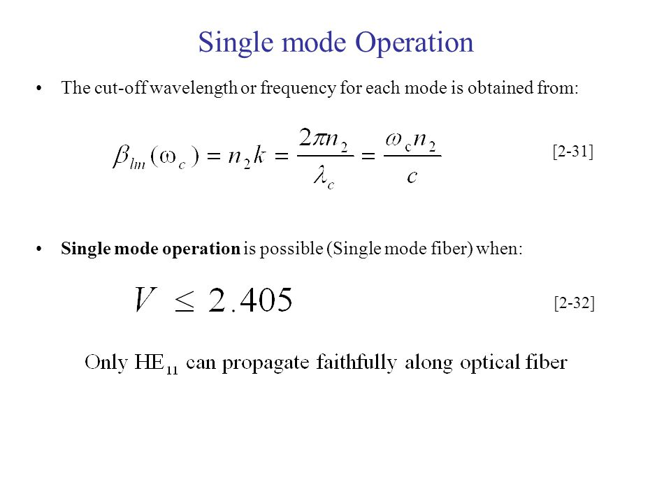 Single mode Operation The cut-off wavelength or frequency for each mode is obtained from: