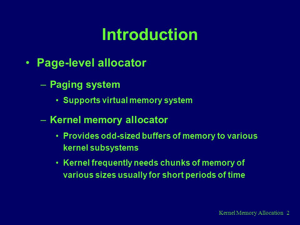 Introduction Page-level allocator Paging system