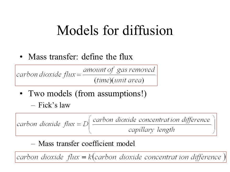 Models for diffusion Mass transfer: define the flux