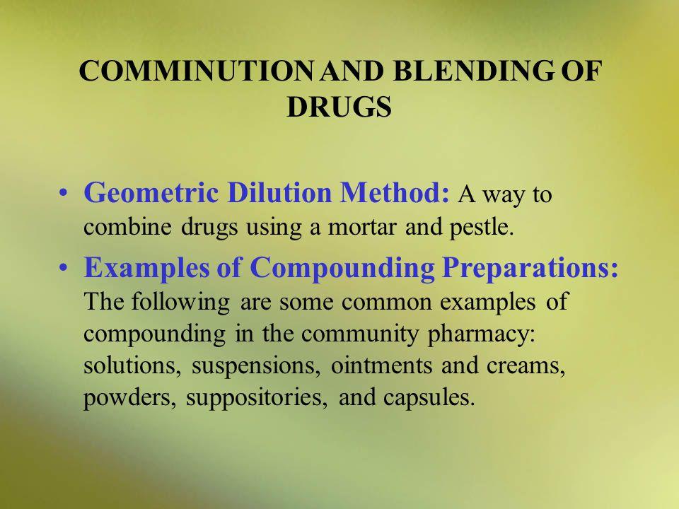 COMMINUTION AND BLENDING OF DRUGS