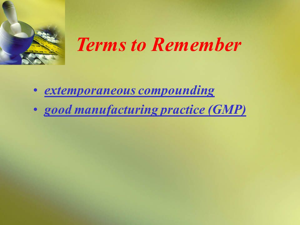 Terms to Remember extemporaneous compounding