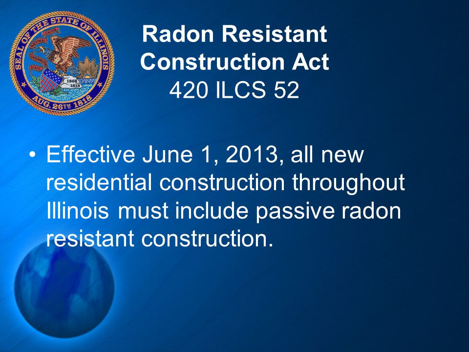 Radon Resistant Construction Act 420 ILCS 52